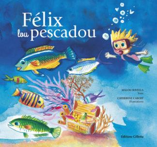 Malou Ravella - Catherine Caroff-Couverture Felix lou pescadou