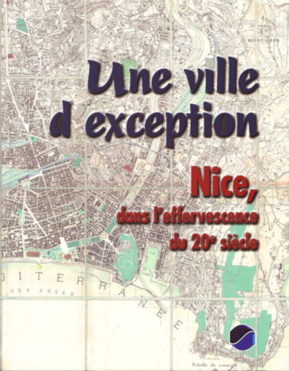 Couv-Une-ville-d'exception-Nice, dans-l'effevescence-du-20e-siècle