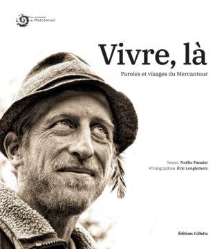 Noëlie Pansiot - Éric Lenglemetz-Couverture Vivre, là Paroles et visages du Mercantour