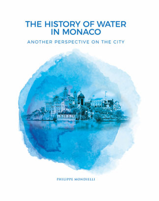 Philippe Mondielli-The history of water in Monaco Couverture