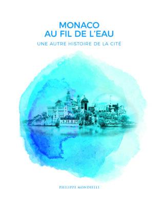 Philippe Mondielli-Monaco, au fil de l'eau couverture
